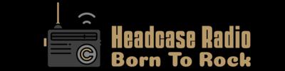 Headcase Radio – Born To Rock